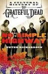 Grateful Dead BOOK - NO SIMPLE HIGHWAY by Peter Richardson (2014)
